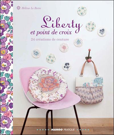 Livres Broderie : Livres Broderie Point De Croix,Liberty Et Point De Croix, Livre Broderie